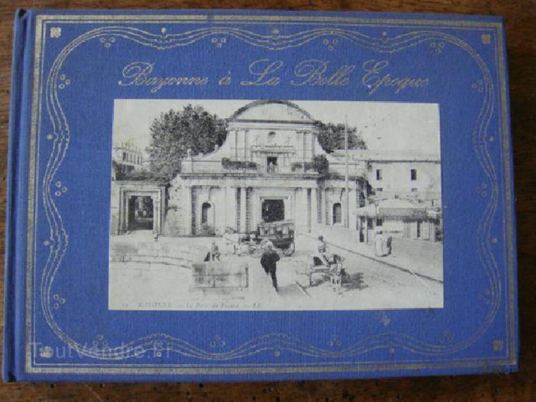 Bayonne à La Belle Epoque - Editions Libro-Sciences 92202922