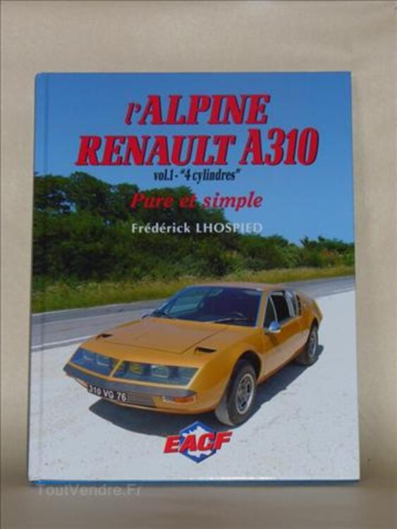 """""""L'Alpine Renault A 310 4 cylindres Tome 1"""" 28270326"""