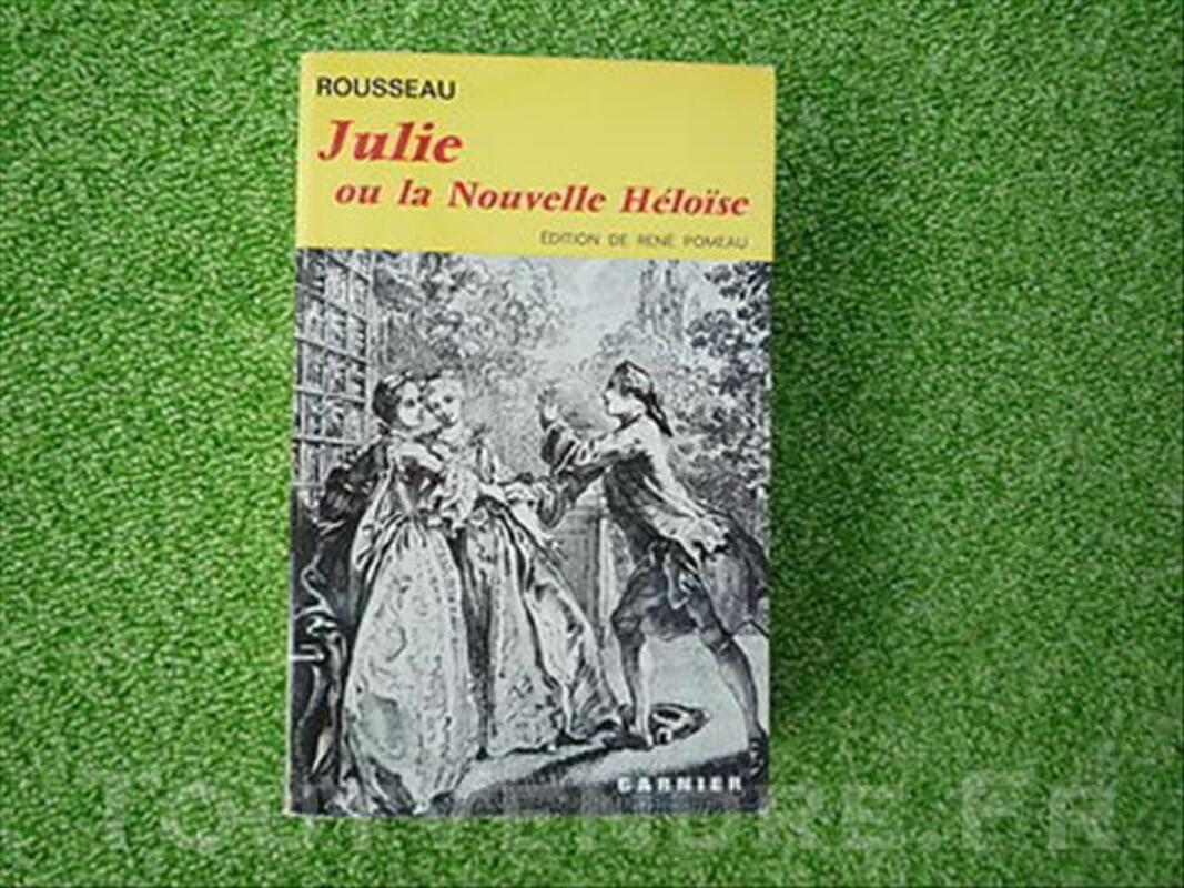 ROUSSEAU - JULIE ou la Nouvelle Héloïse - Garnier 82331798