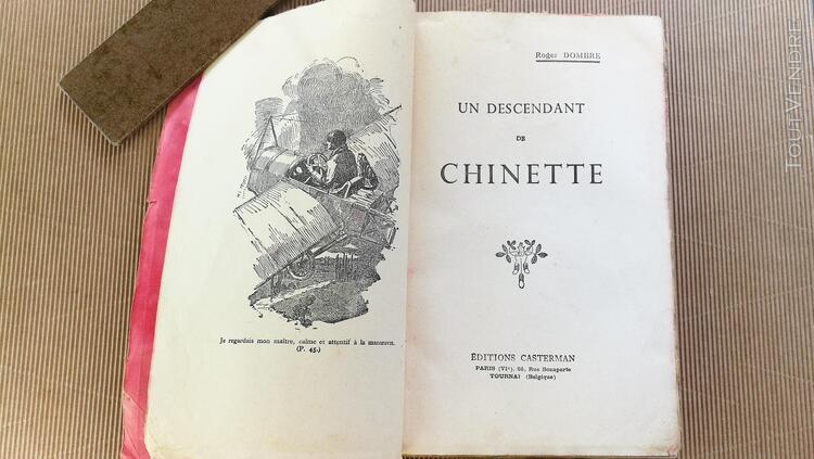 """UN Descendant DE CHINETTE"" R.Dombre/Casterman.Paris.Tournai 390614670"